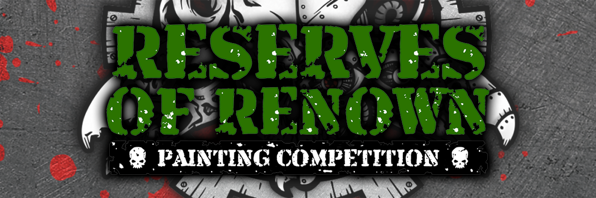Reserves of Renown Painting Competition